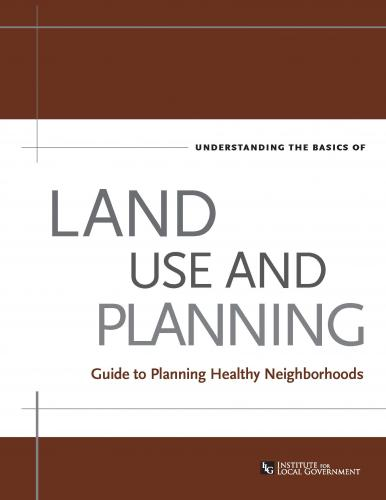 Understanding the Basics of Land Use and Planning: A Guide to Planning Healthy Neighborhoods