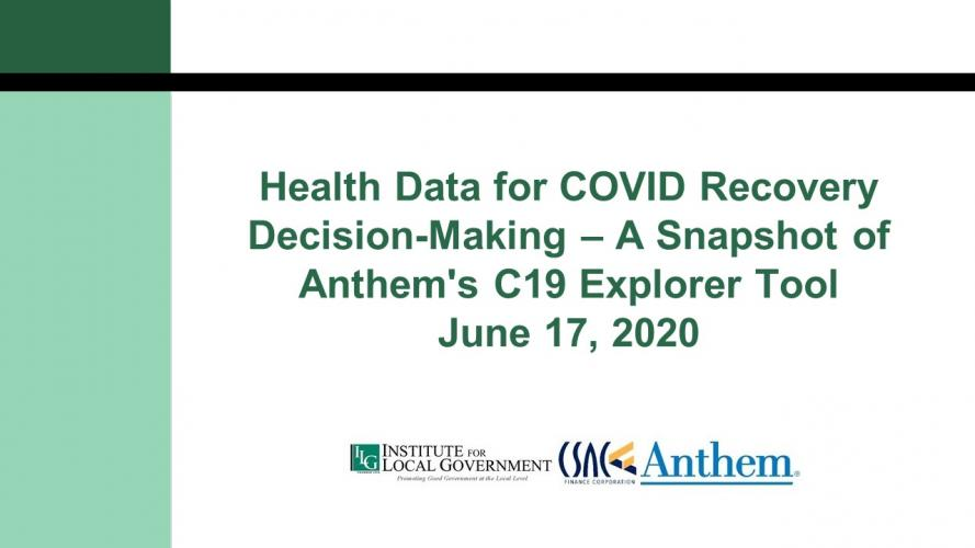Health Data for COVID Recovery Decision-Making – A Snapshot of Anthem's C19 Explorer Tool.