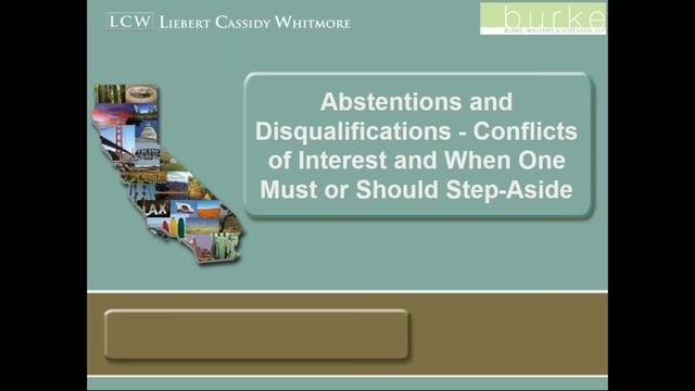Abstentions and Disqualifications – Conflicts of Interest and When One Must or Should Step-Aside